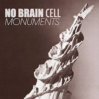 No Brain Cell: Monuments